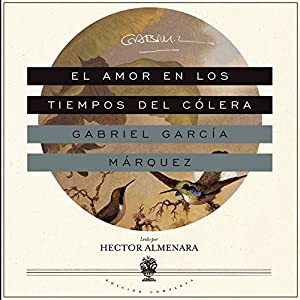 El Amor en los Tiempos del Cólera [Love in the Time of Cholera] Audiobook