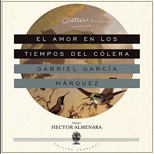 El Amor en los Tiempos del Cólera [Love in the Time of Cholera] Audiobook [Free Download by Trial] thumbnail