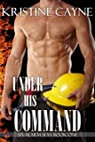 img - for Under His Command: A Firefighter Romance (Six-Alarm Sexy Book 1) book / textbook / text book