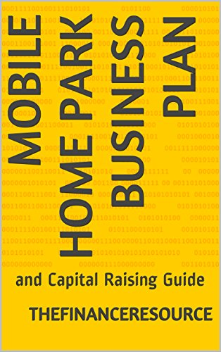 Mobile Home Park Business Plan: and Capital Raising Guide