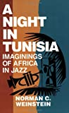 A Night in Tunisia, Norman C. Weinstein, 0879101679