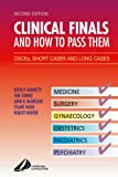 img - for Clinical Finals and How to Pass Them: OSCE's, Short Cases and Long Cases, 2e book / textbook / text book