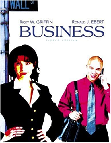Business 8th edition ricky w griffin ronald j ebert business 8th edition ricky w griffin ronald j ebert 9780131495371 amazon books fandeluxe Choice Image