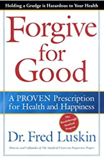 Forgive For Love The Missing Ingredient For A Healthy And Lasting