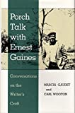 Porch Talk with Ernest Gaines 9780807115893