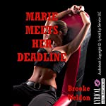 Marie Meets Her Deadline: An Erotic Tale of Stranger BDSM Sex (Brooke Likes It Hot, Book 5) | Brooke Weldon