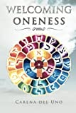 Welcoming Oneness, Carena Del Uno, 1479769223