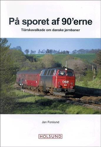 På sporet af 90erne (in Danish) Jan Forslund