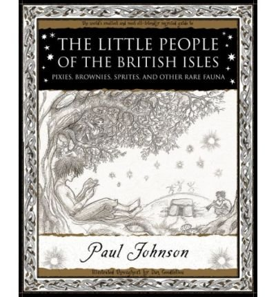 ([( The Little People of the British Isles: Pixies, Brownies, Sprites and Other Rare Fauna * * )] [by: Paul Johnson] [Mar-2008])