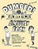 Dumped!: Fun & Games Activity Book Featuring Word Scrambles, Connect-the-Dots, and in-depth Psychiatric Analysis for the Unexpectedly Single
