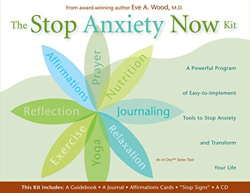 The Stop Anxiety Now Kit: A Powerful Program of Nine Easy-to-Implement Tools to Stop Anxiety and Transform Your Life Emotional Tool Kit