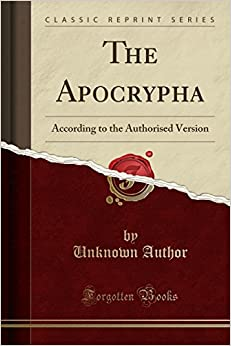 The Apocrypha: According to the Authorised Version (Classic Reprint)