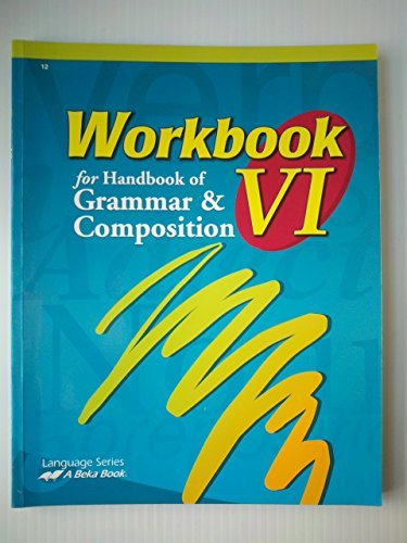 A Beka Workbook V for Handbook of Grammar and Composition 11th Grade