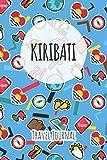 Kiribati Travel Journal: 6x9 Travel planner I Road trip planner I Dot grid journal I Travel notebook I Travel diary I Pocket journal I Gift for Backpacker
