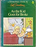 As the Kid Goes for Broke, G. B. Trudeau, 0030226767