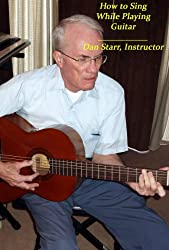 How to Sing While Playing Guitar (How to... Book 2)