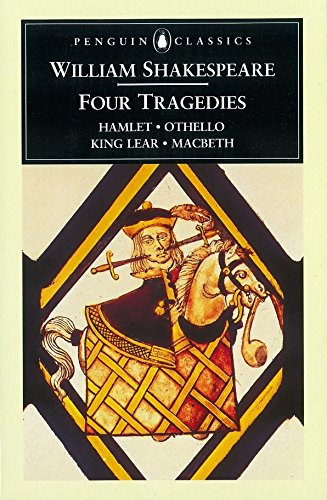 William Shakespeare: Four Tragedies: Hamlet, Othello, King Lear, and Macbeth (Penguin Classics)