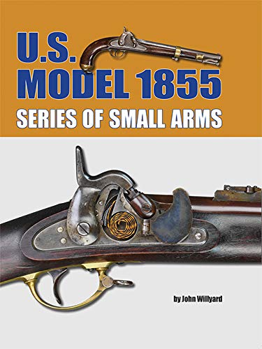U.S. Model 1855 Series of Small Arms (Military Small Arms)