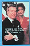 Covering Sex, Race, and Gender in the American Military Services 9780773465480