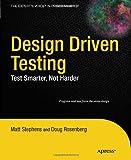 Design Driven Testing, Matt Stephens and Doug Rosenberg, 1430229438