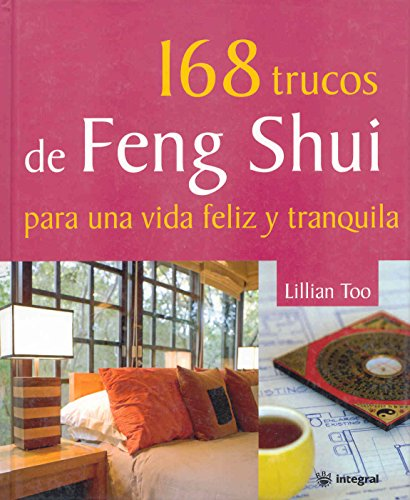 168 trucos de Feng Shui para una vida feliz y tranquila /Lillian Too's 168 Feng Shui Ways to a Calm & Happy Life (Spanish Edition) by Example Product Brand