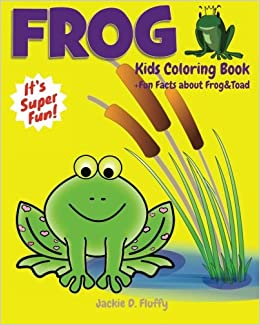 Frog Kids Coloring Book +Fun Facts about Frog & Toad ...
