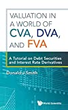 Valuation in a World of CVA, DVA, and FVA: A Tutorial on Debt Securities and Interest Rate Derivatives