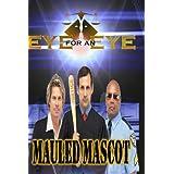 Eye for an Eye: Mauled Mascot