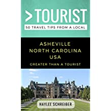 Greater Than a Tourist- Asheville North Carolina USA: 50 Travel Tips from a Local