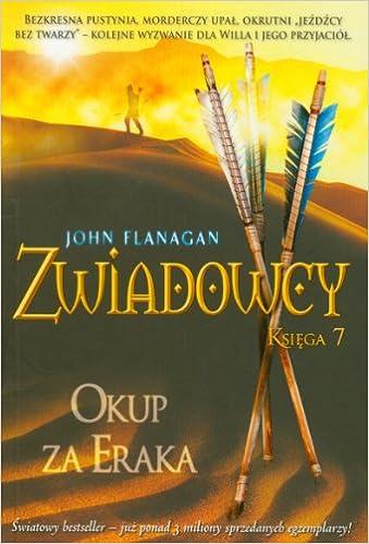 Okup za Eraka (Zwiadowcy, #7): Flanagan John: 9788376860237: Amazon.com:  Books