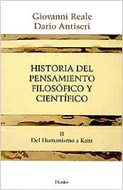 Historia del pensamiento filosófico y científico II: Del Humanismo a Kant: Amazon.es: Reale, Giovanni, Antiseri, Dario, Iglesias, Juan Andrés: Libros