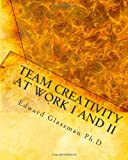 Team Creativity at Work I and II, Edward Glassman, 1451583729