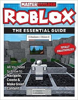 Master Builder Roblox The Essential Guide Triumph Books