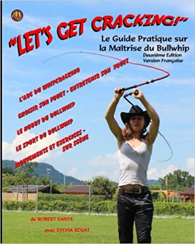 Let's Get Cracking (French): Le Guide Pratique sur la Maîtrise du Bullwhip