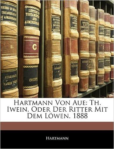 Book Hartmann Von Aue: Th. Iwein, Oder Der Ritter Mit Dem Löwen. 1888