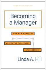 Becoming a Manager: How New Managers Master the Challenges of Leadership Hardcover