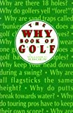 The Why Book of Golf, William C. Kroen, 1557700389