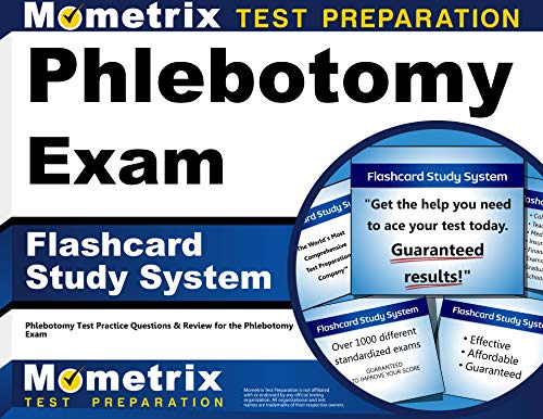 Phlebotomy Exam Flashcard Study System: Phlebotomy Test Practice Questions & Review for the Phlebotomy Exam (Cards) (Order Of Blood Draw Tubes And Additives)