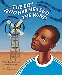 The Boy Who Harnessed the Wind: Picture Book Edition by Kamkwamba, William, Mealer, Bryan (2012) Hardcover