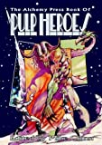 The Alchemy Press Book of Pulp Heroes, Mike Resnick, 0953226093