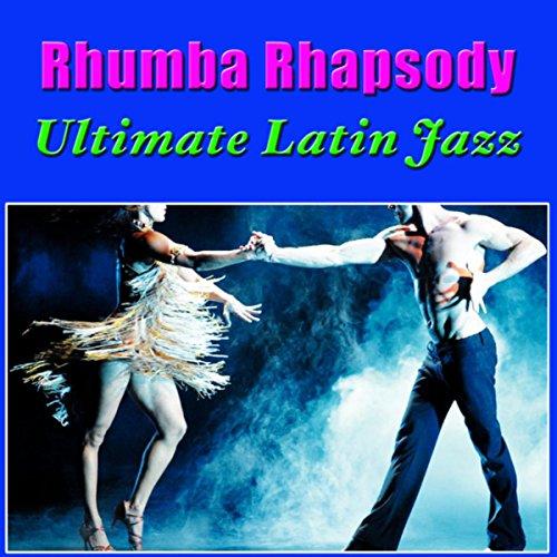 Rhumba Rhapsody - Ultimate Lat...