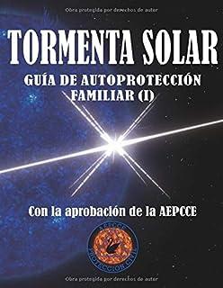 Tormenta Solar. Guía de Autoprotección Familiar: Antes de la emergencia (I) (