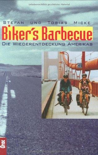 Biker's Barbecue: Die Wiederentdeckung Amerikas