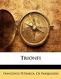 Trionfi, Francesco Petrarch and Cr Pasqualigo, 1141495872
