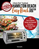 Hamilton Beach Easy Reach Toaster Oven, A Quick-Start Cookbook: 101 Easy & Delicious Recipes with Illustrated Instructions, from Healthy Happy Foodie!