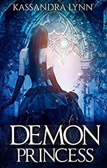 Demon Princess: Demon Kingdom Fairy Tales Book One by [Lynn, Kassandra]