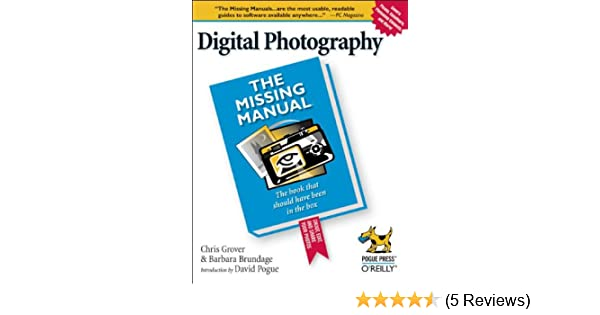 digital photography the missing manual chris grover barbara rh amazon com The Missing Manual Series The Missing Manual Series