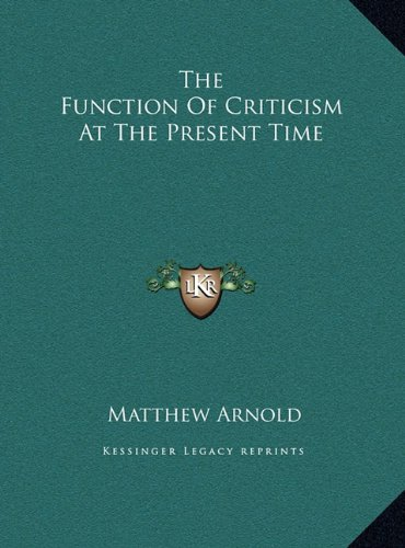 The Function Of Criticism At The Present Time ebook