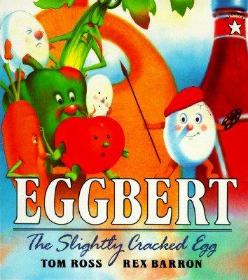 (Eggbert, the Slightly Cracked Egg [EGGBERT THE SLIGHTLY CRACKED E])