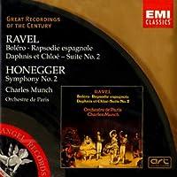 Ravel: Bolero; Rapsodie Espagnole; Daphnis et Chloé Suite No. 2/Honegger: Symphony No. 2